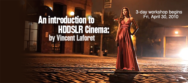 Vincent Laforet & Creative Live HDSLR Workshop