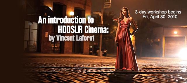 Vincent Laforet & Creative Live HDSLR Workshop