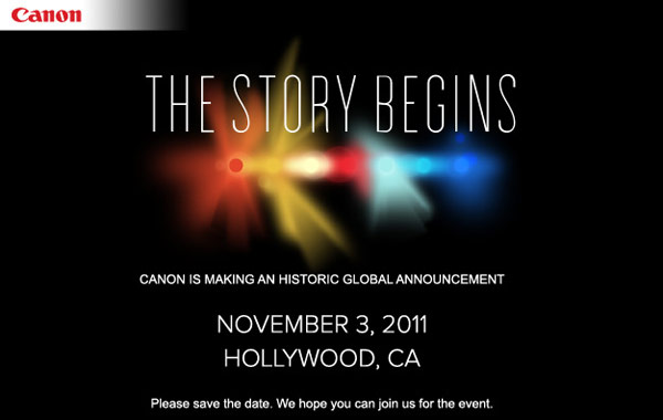 canon announcement Canon   big announcement on Nov 3rd in Hollywood