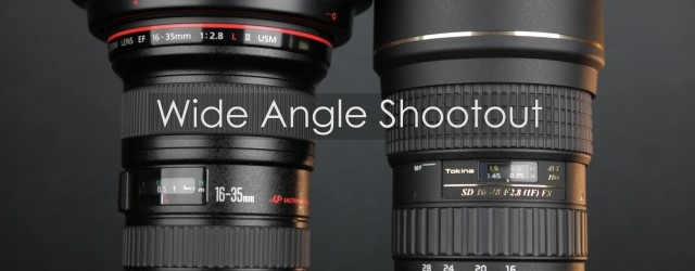 Dave reviews the wide angles: Canon 16-35mm II vs. Tokina 16-28mm