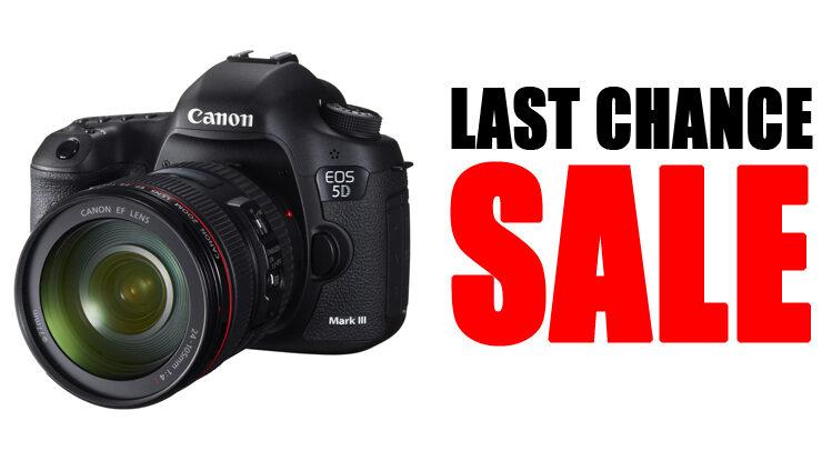 Last Chance Deals on DSLRs and Lenses