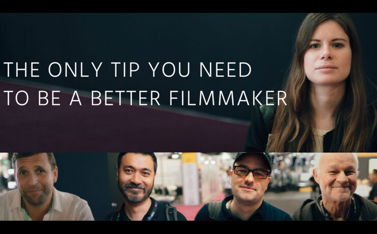The Only Tip You Need to Become a Better Filmmaker