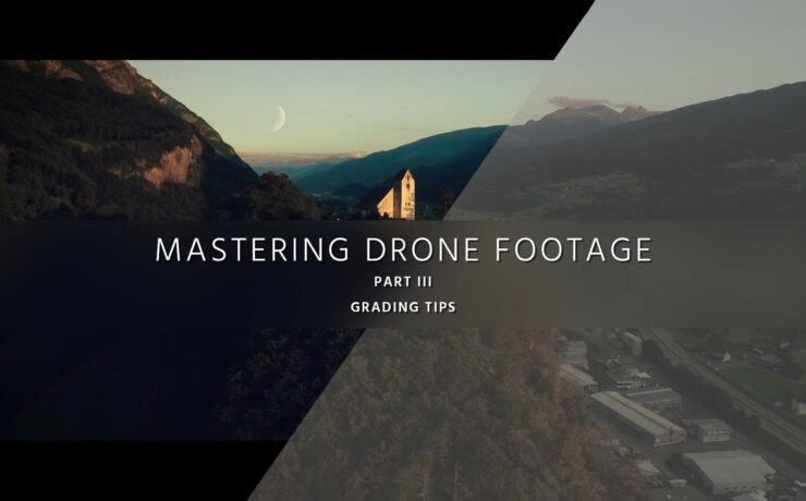 Grade Low-Cost Aerial Video - Mastering Drone Footage - PART 3