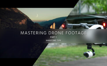 Shoot Aerial Video Like a Pro - Mastering Drone Footage - PART 1