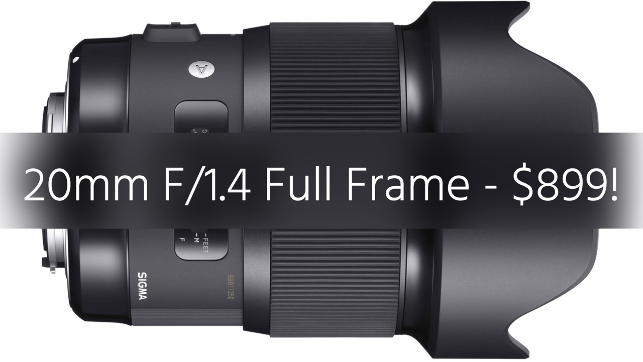 Sigma 20mm F/1.4 - This Stunning Full Frame Lens Costs $899