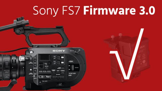 sony fs7 firmware 3-0