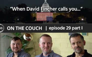 "ON THE COUCH - ep. 29 - part 1 - ""When David Fincher Calls You ..."" - Drew Geraci, Claus Andersen, Greg Crosby"