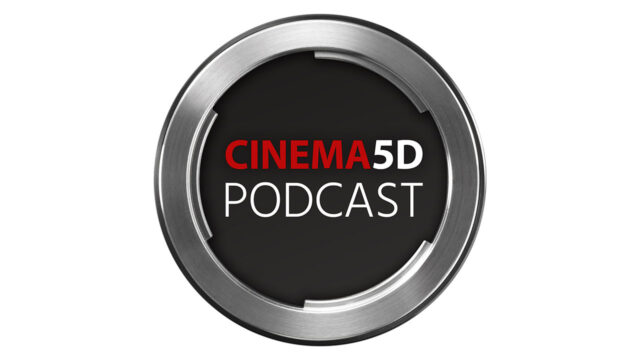 Cinema5d podcast