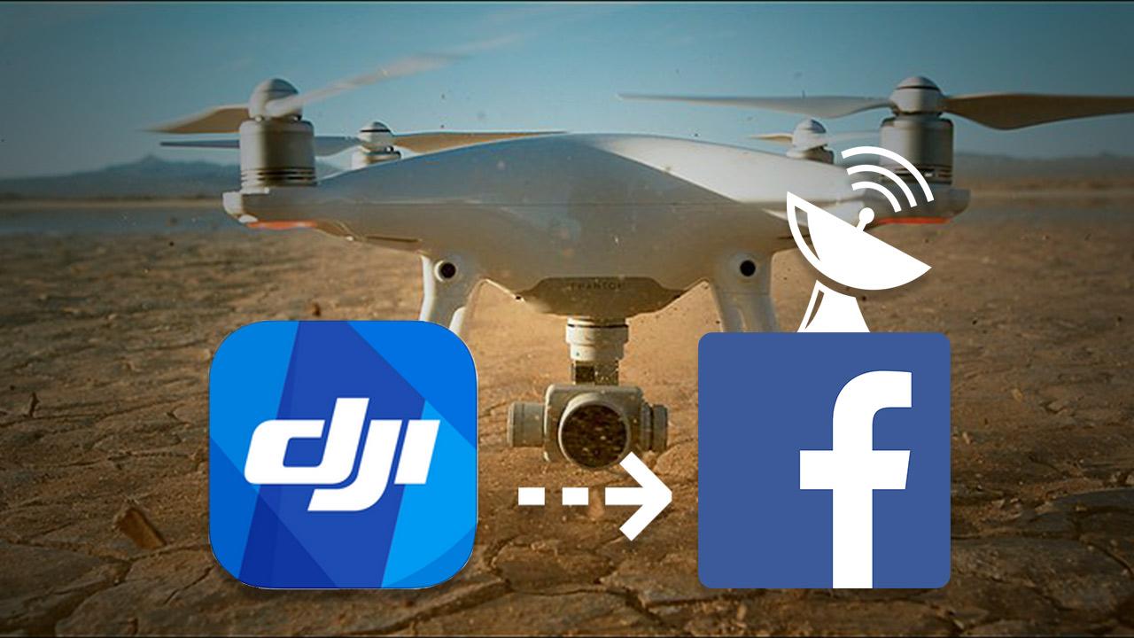Update to DJI GO App Brings Facebook Streaming Support