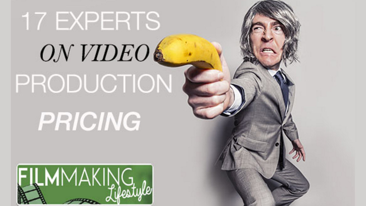 Is The Price Right? Filmmaking Lifestyle Asks Video Professionals About Pricing