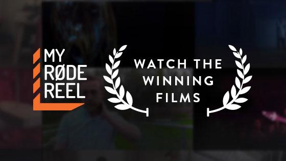 Watch the MyRØDE Reel 2016 Winning Films