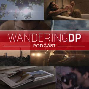 Wandering DP Filmmaking Podcast