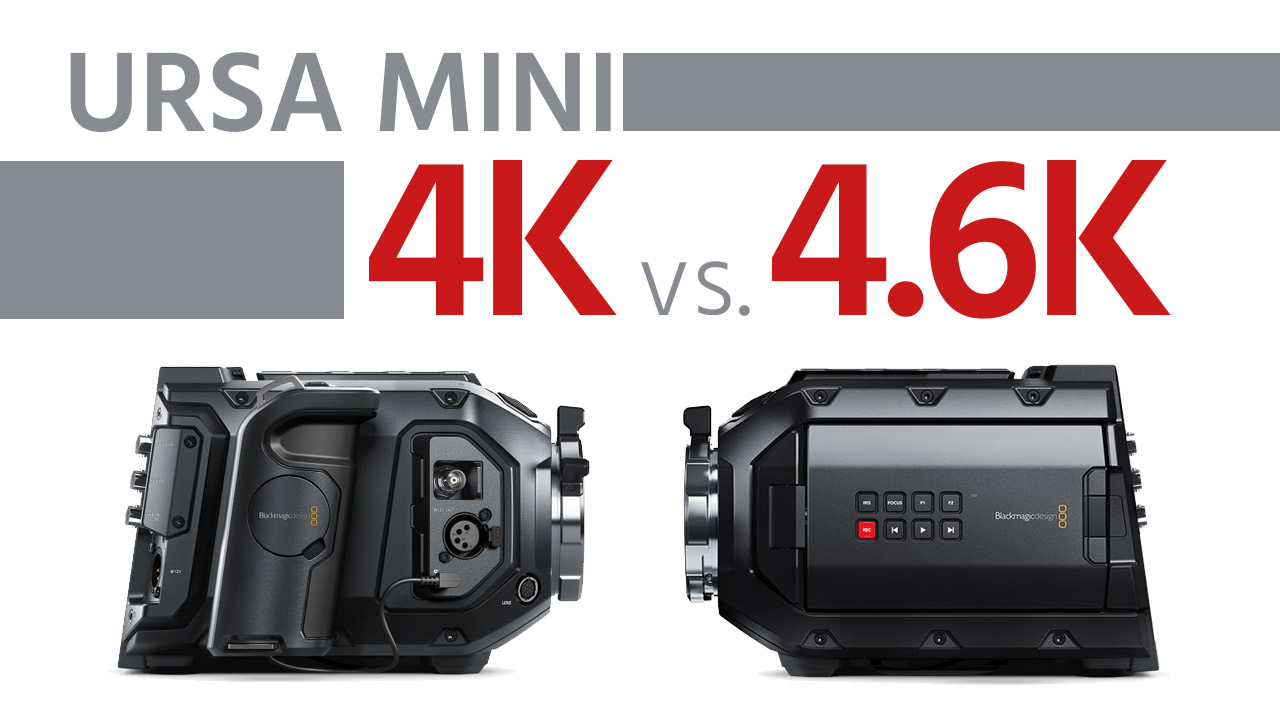 ブラックマジックデザインURSA Mini 4K vs 4.6K — どちらを選ぶ
