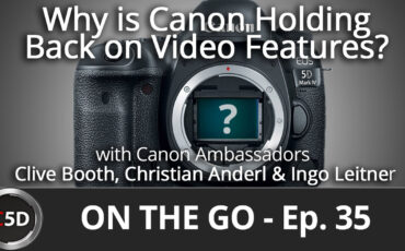 Why is Canon Holding Back on Video Features on DSLRs? - On The Go Ep. 35 - Clive Booth, Christian Anderl & Ingo Leitner