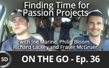 Balancing Work and Passion Projects - On the Go Ep. 36 - Joe Marine, Philip Bloom, Richard Lackey and Fraser McGruer