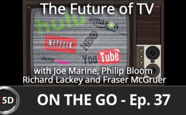 The Future of Television - On the Go Ep. 37 - Joe Marine, Philip Bloom, Richard Lackey and Fraser McGruer