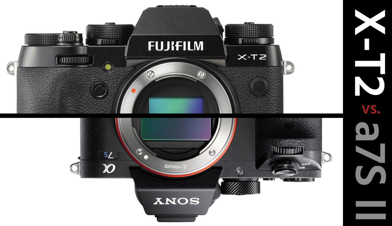 FUJIFILM X-T2 vs. Sony a7S II - Which One is the Best Mirrorless Video Camera?