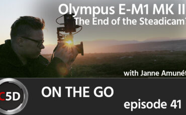 Olympus E-M1 MK II: The End of the Steadicam? - On the Go Ep. 41 - feat. Janne Amunét