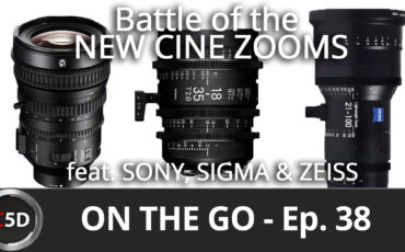 Battle of the New Cine Zooms - On the Go Ep. 38 - feat. SONY, SIGMA & ZEISS