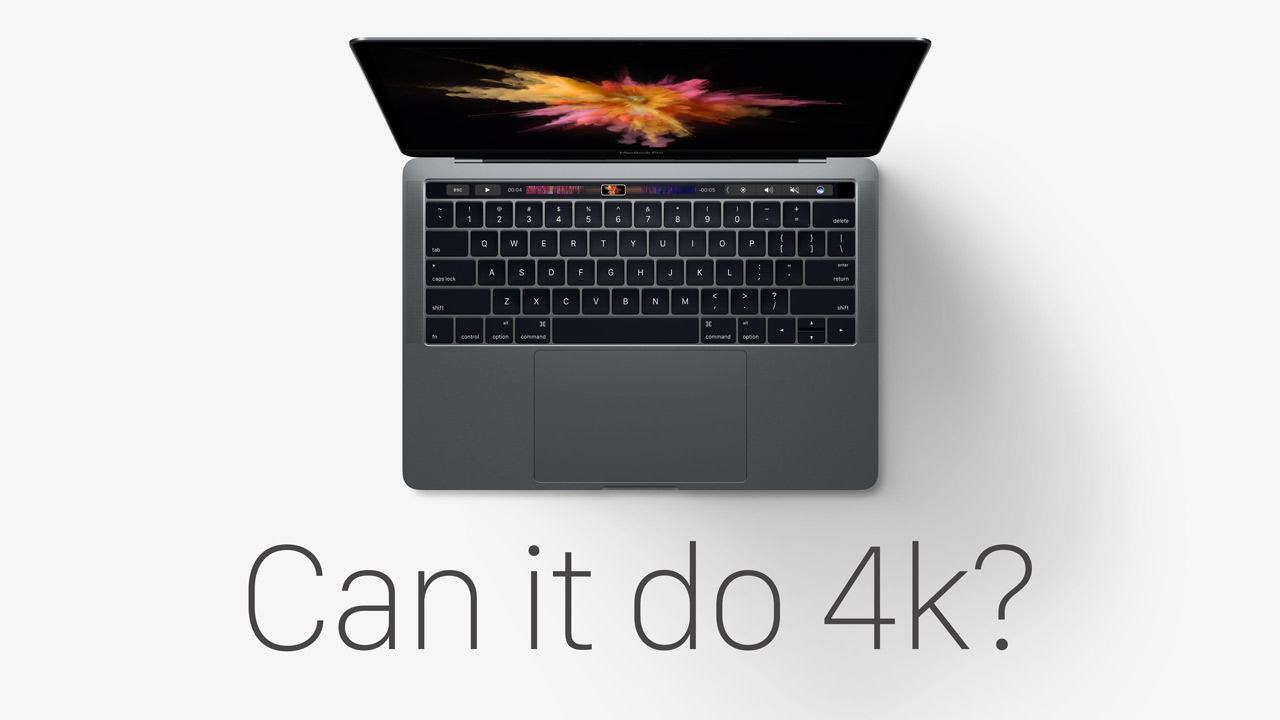 Is the New Macbook Pro 2016 Fast Enough for 4K Video Editing