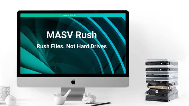 MASV Rush – Transferring Huge Files Made Easy
