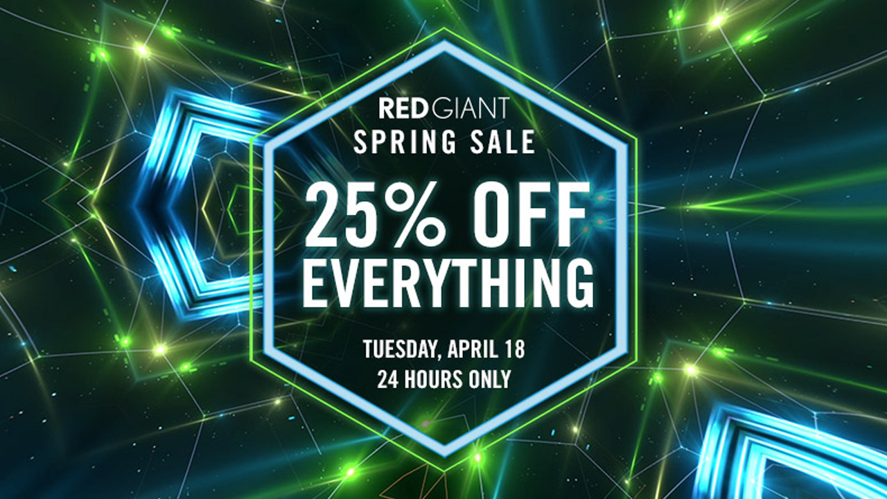 Red Giant Spring Sale - 25% Off All Software For 24 Hours