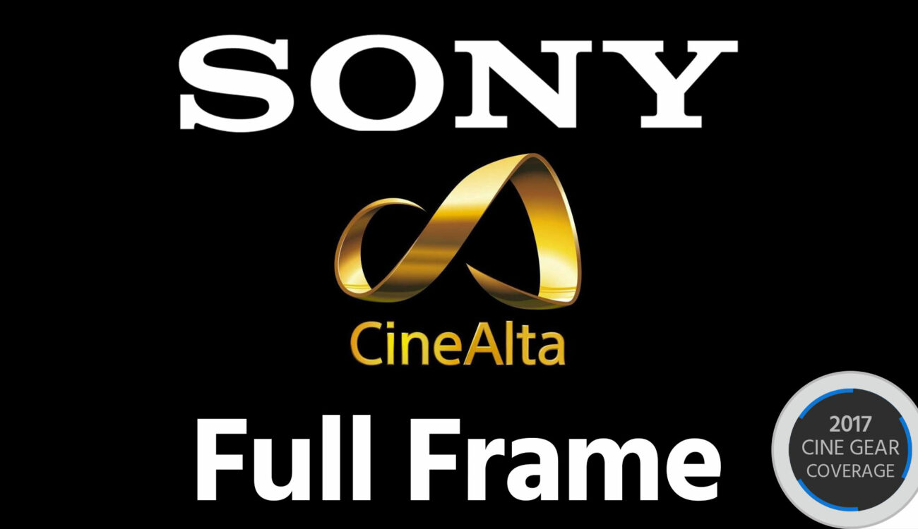 Sony Announces: Full Frame is the Future of Professional Cinema