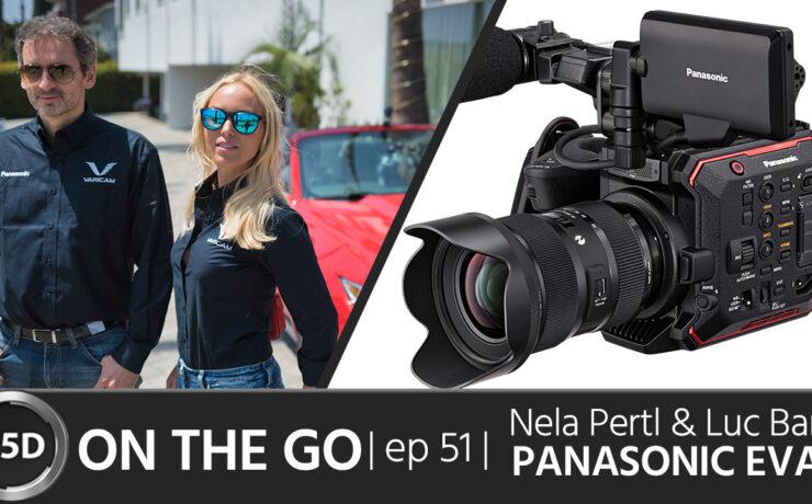 Panasonic AU-EVA1 with a 5.7K Super35 Sensor: Why now? - Nela Pertl & Luc Bara - ON THE GO - episode 51