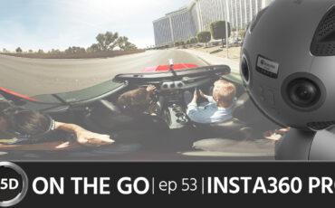 Insta360 Pro: Democratising 360 Video – ON THE GO – Episode 53