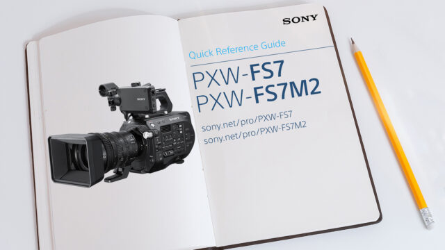 Get Your Head Around Cine EI Mode With This Free FS7 Guide!