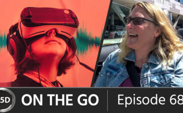 The Ins and Outs of 360 Audio – with Sound Designer Cheryl Ottenritter - ON THE GO - Episode 68