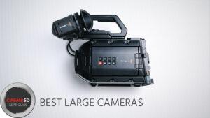 best large cameras