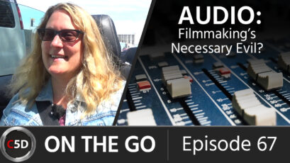 Audio: Filmmaking's Necessary Evil? – with Sound Designer Cheryl Ottenritter - ON THE GO - Episode 67