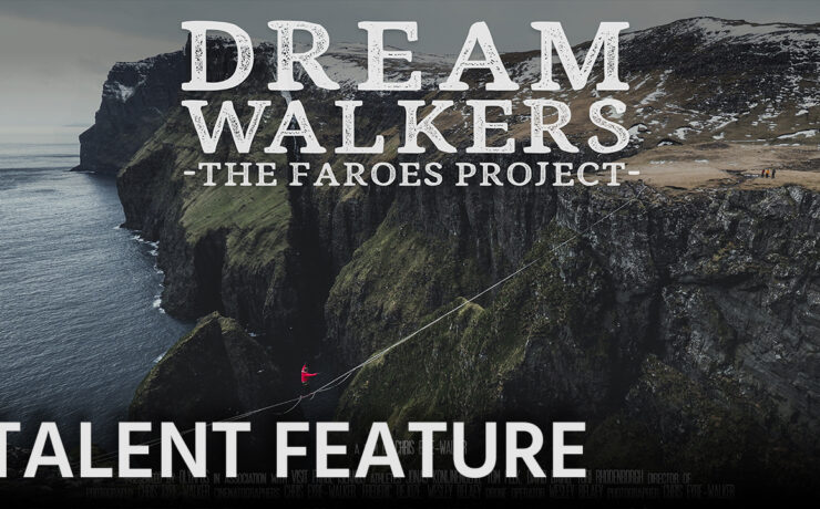 DREAMWALKERS: The Faroes Project – Talent Feature with Chris Eyre-Walker