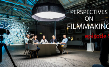 Perspectives on Filmmaking, ep 5 –  Is Technology Enabling or Preventing Creativity?
