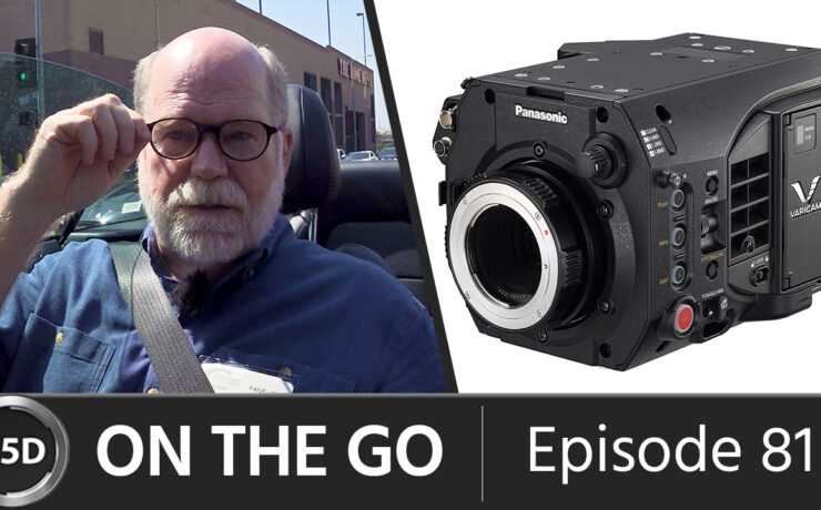 William Wages, ASC – Is the Panasonic Varicam LT a Game-Changer? – ON THE GO – Episode 81