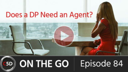 Does a Cinematographer Need an Agent? – ON THE GO – Episode 84