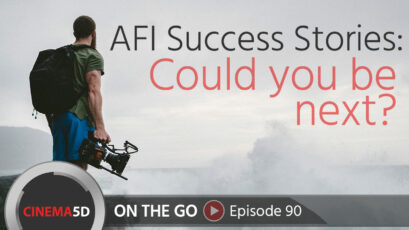 AFI Success Stories: Could You Be Next? – with AFI's Stephen Lighthill, ASC – ON THE GO – Episode 90