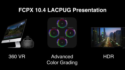 FCPX 10.4 Presentation at LACPUG: Color Grading, 360 VR and HDR Features