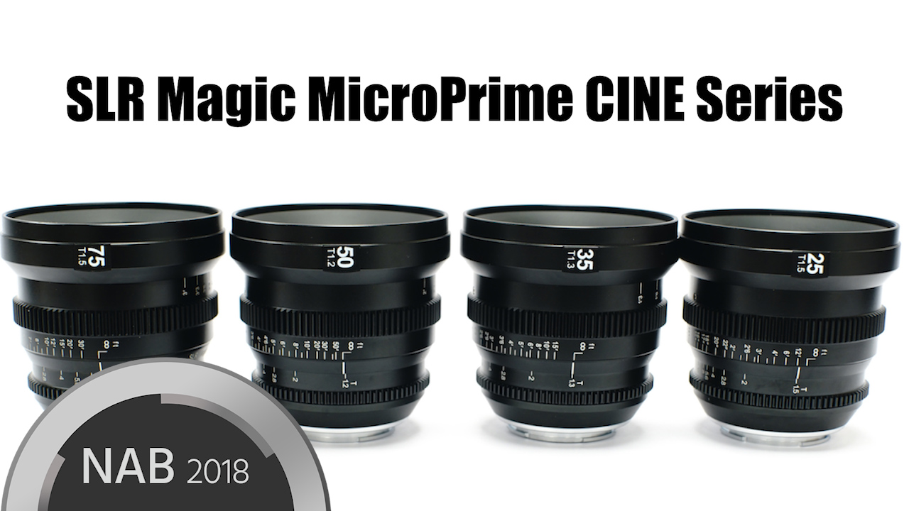 SLR Magic Introduces new Lenses - The MicroPrime CINE E-Mount Series