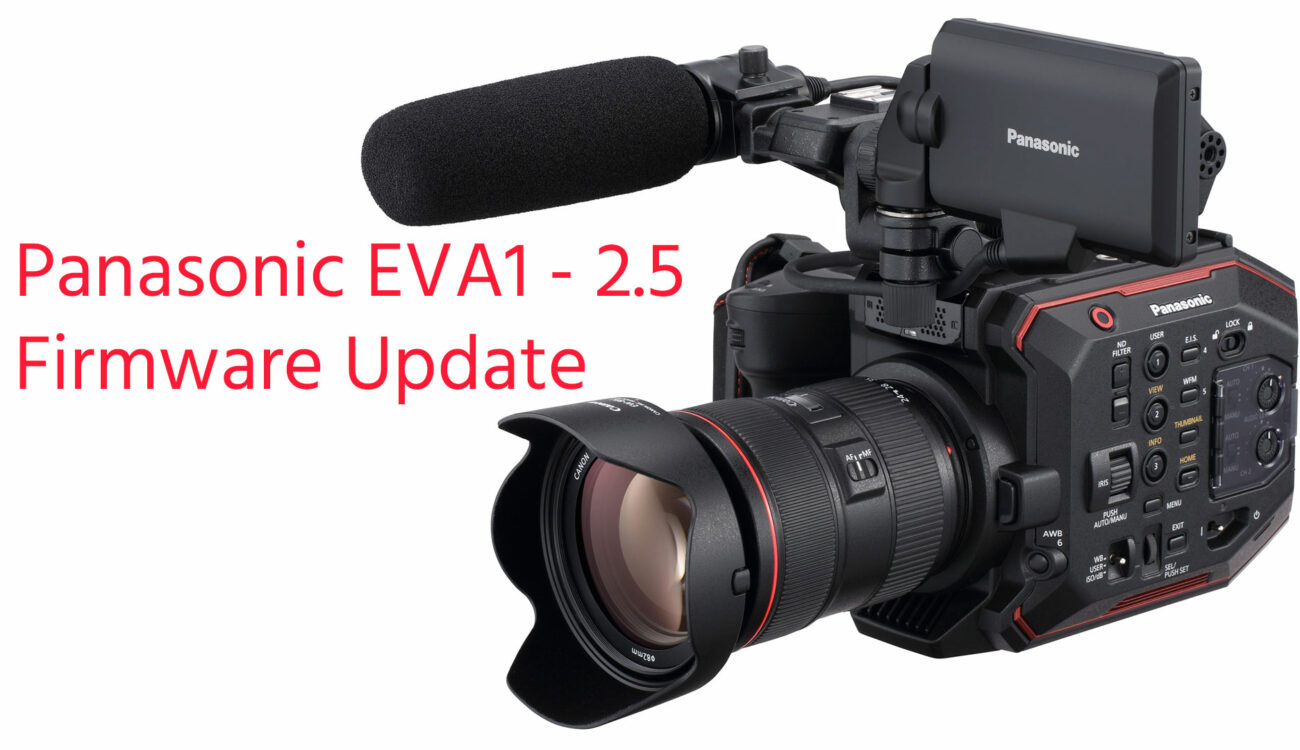 Panasonic EVA1 Gets 2.5 Firmware Update - SMOOTH Noise Reduction and More