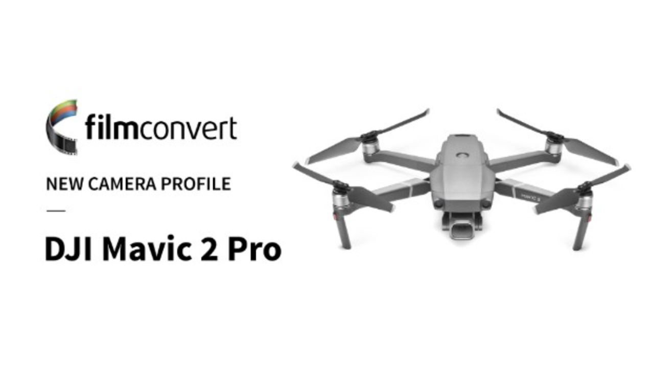 FilmConvert DJI Mavic 2 Pro Camera Profile Available