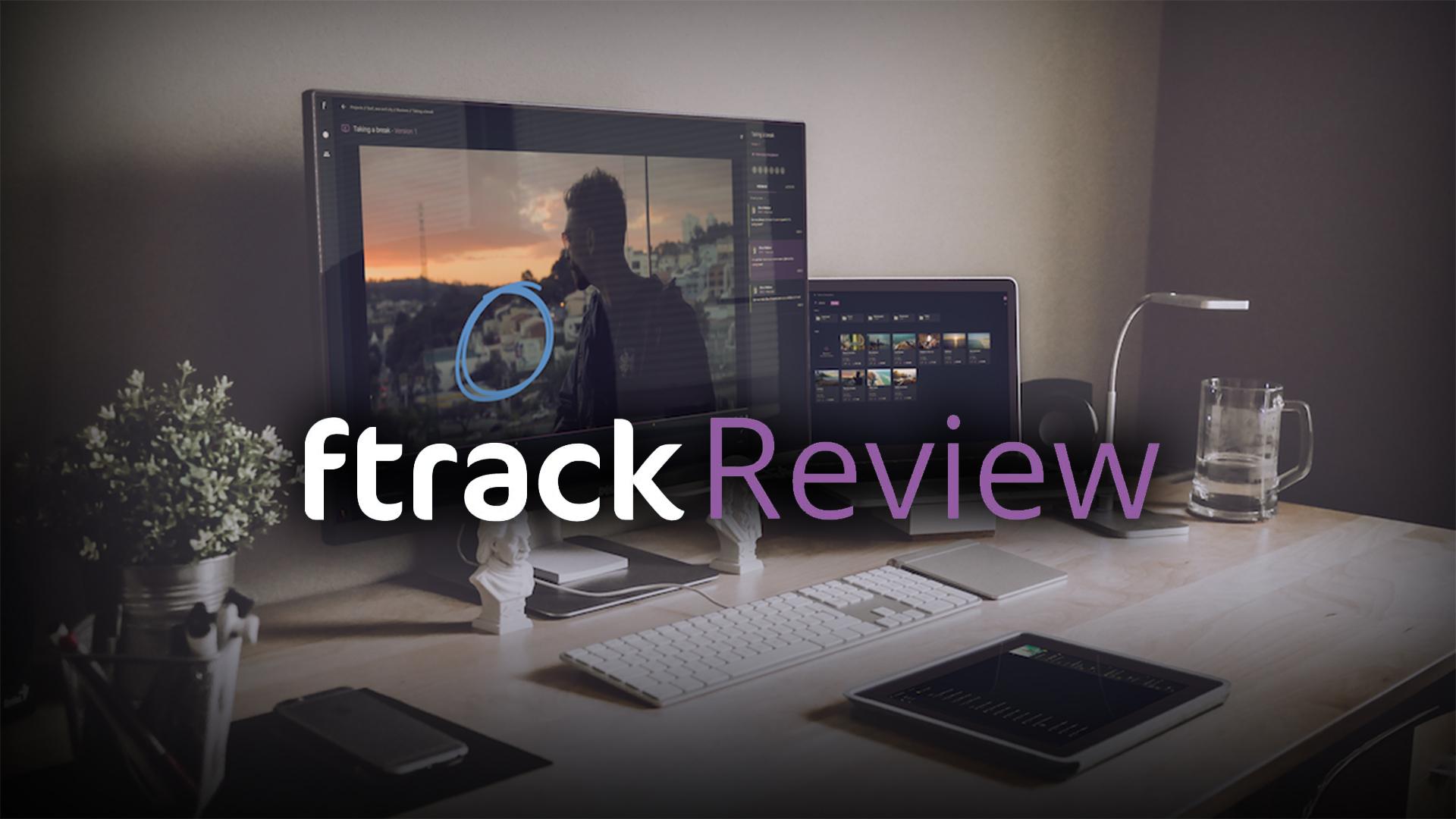 Ftrack Review – Revisión de videos y colaboración usando solo un navegador