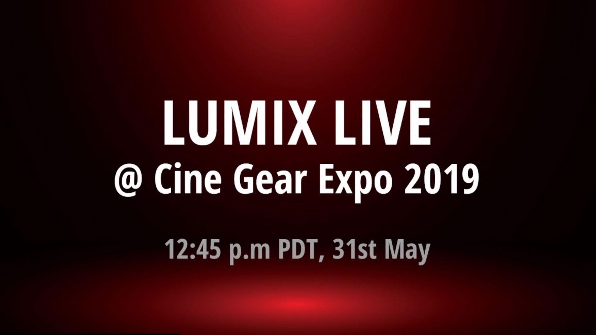 Transmisión en Vivo de Panasonic LUMIX desde la Cine Gear 2019
