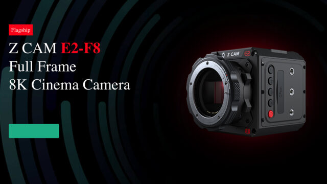 Z CAM E2-F8 Announced