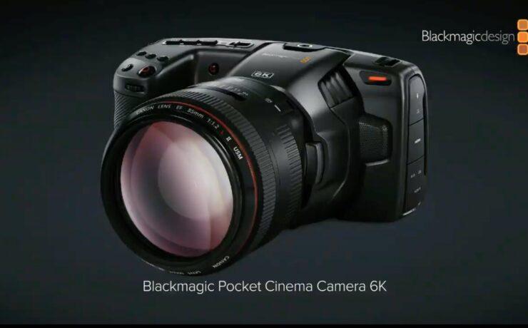 Blackmagic Pocket Cinema Camera 6K Announced - Super 35 Sensor and EF Mount