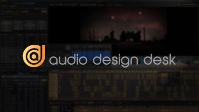 Audio Design Desk - Simplifying Sound Design for Filmmakers