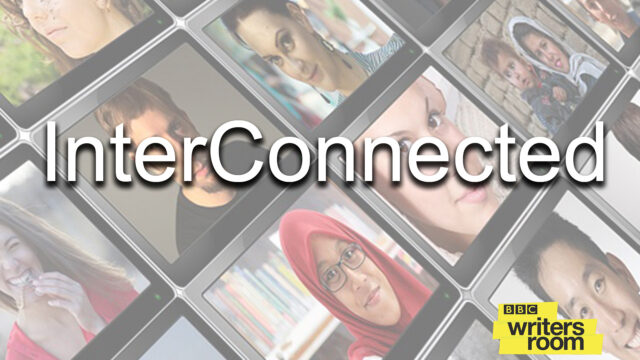 BBC InterConnected - Contest for Writers by BBC Writersroom (Credits: BBC Writersroom)