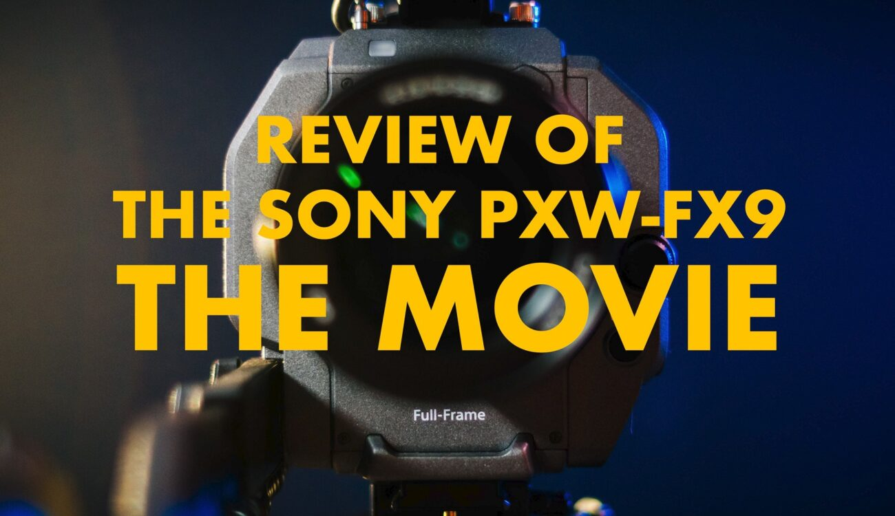 Philip Bloom's Sony FX9 Review - Nearly Two Hours of In-Depth Video