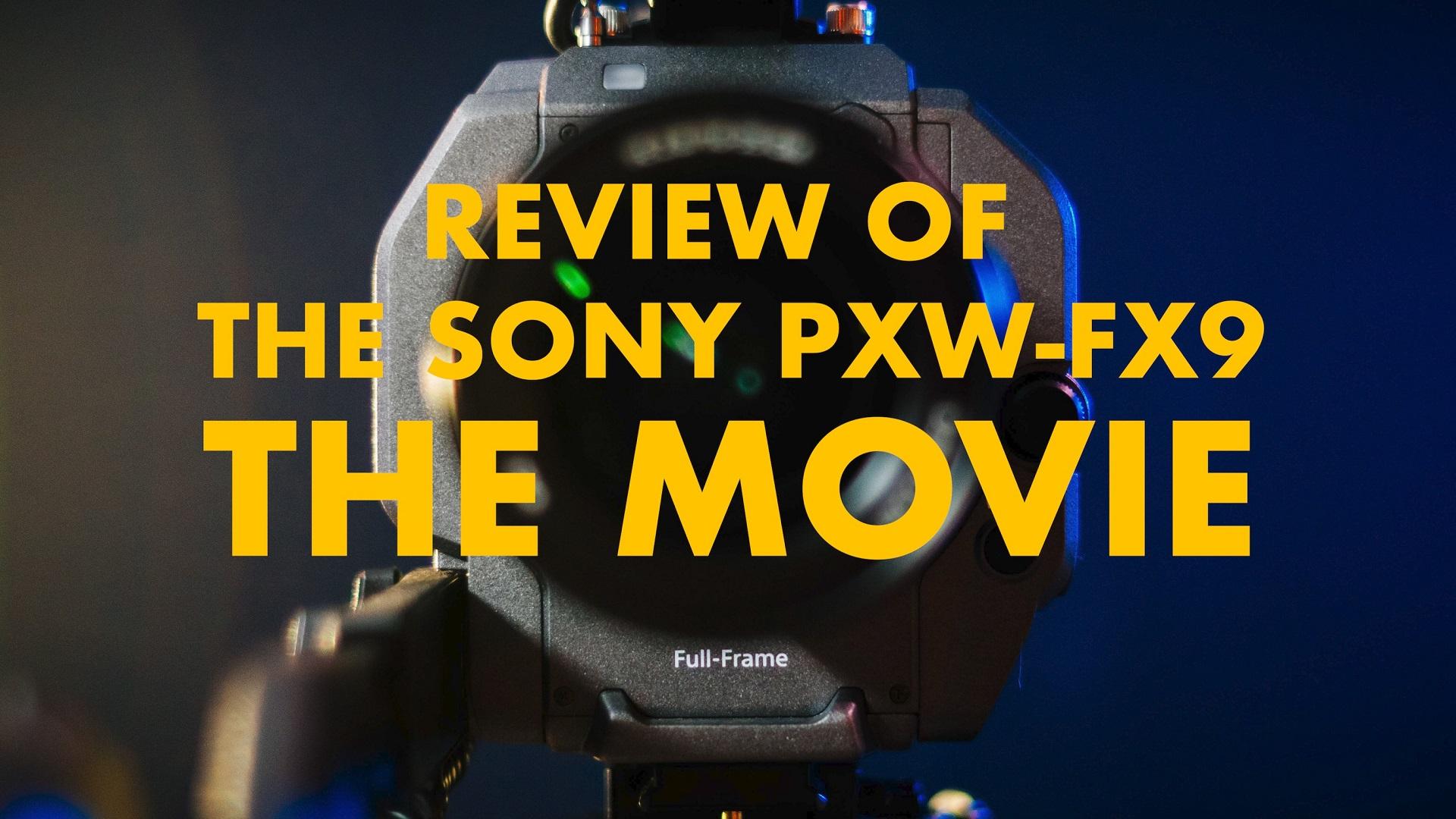Philip Bloom氏がソニーFX9のレビュービデオをリリース